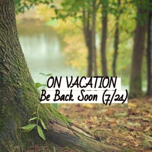 ON VACATION - Be Back Soon